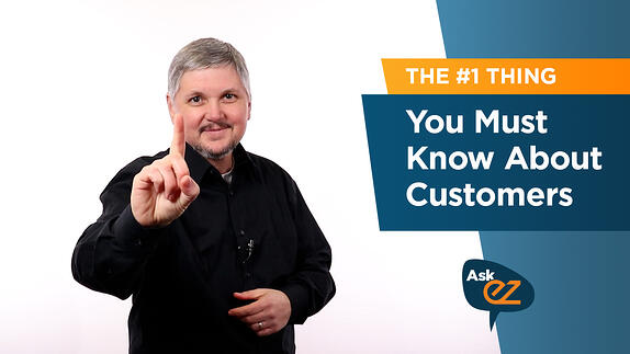 The #1 Thing You Must Know About Your Customers - Ask EZ