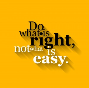 do what is right not what is easy