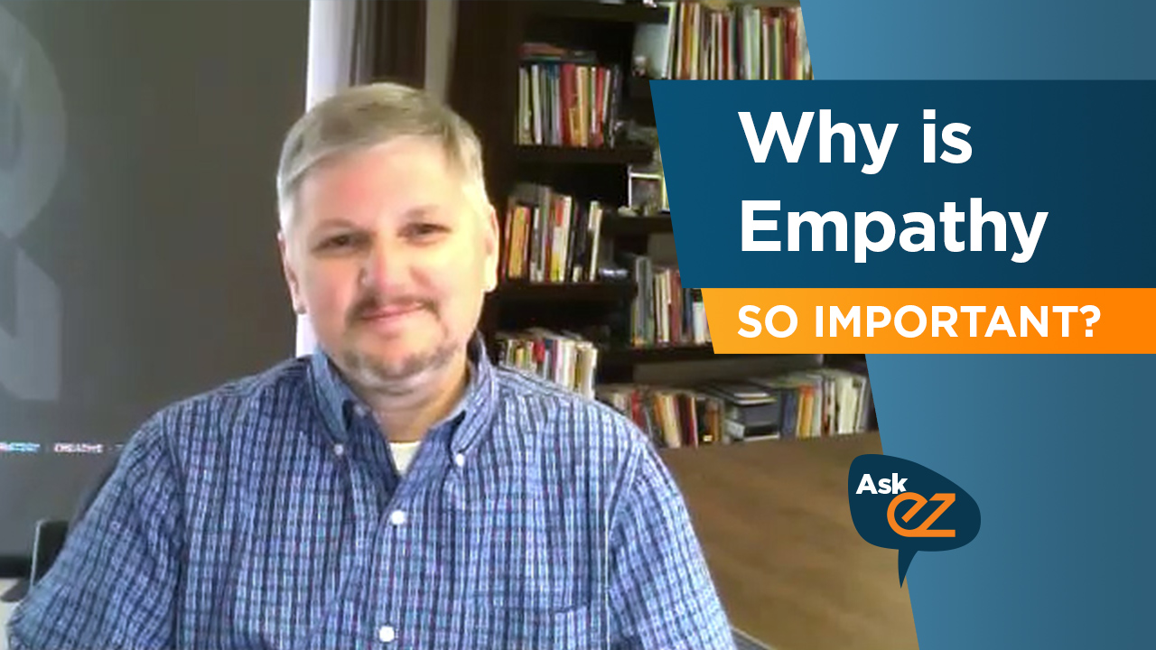 Why is empathy so important?