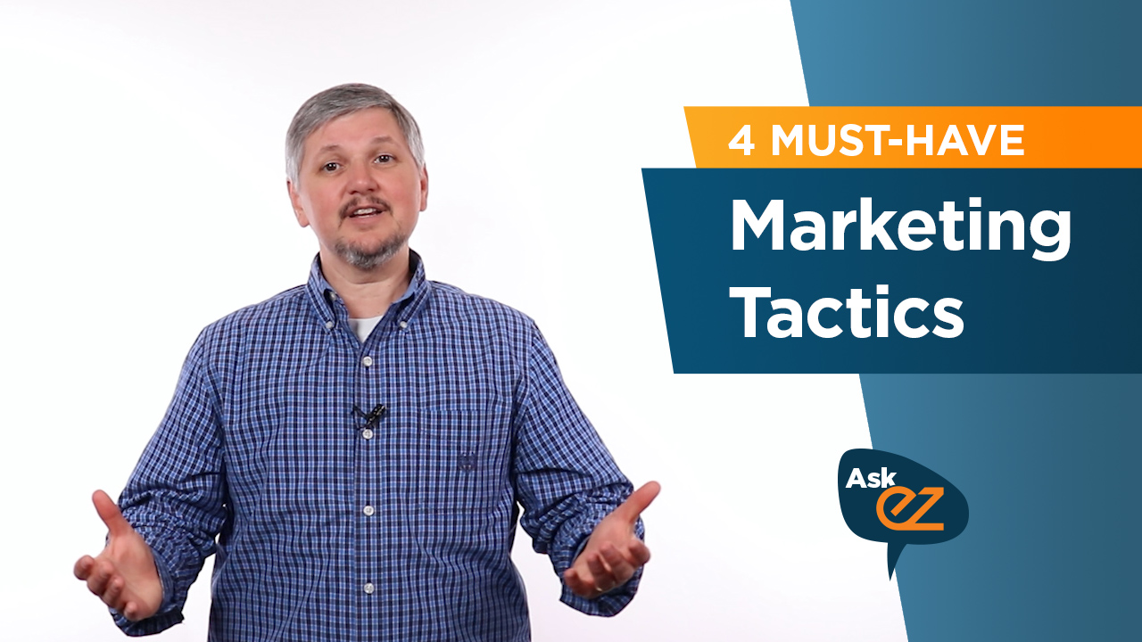 4 must-have marketing tactics