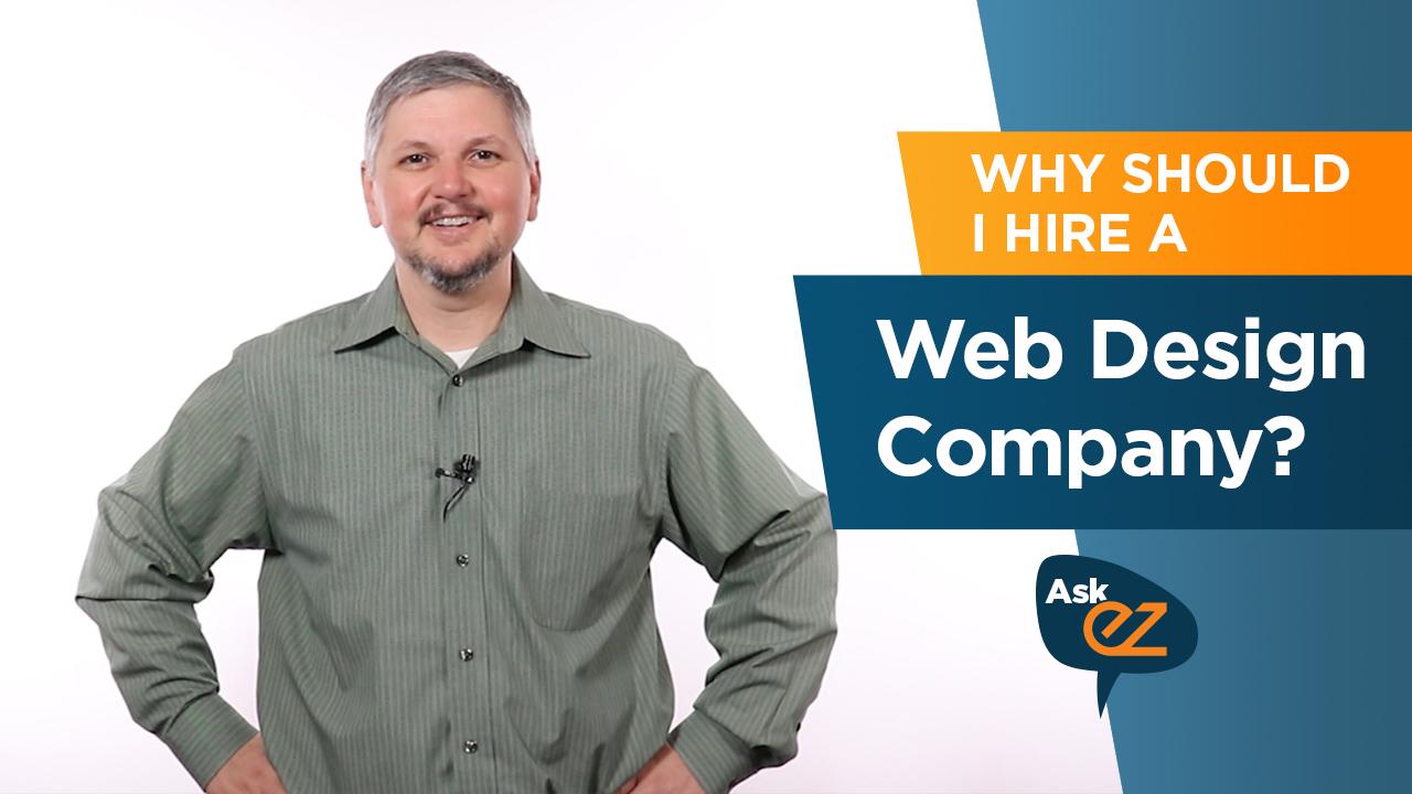 Why should I hire a website design company?