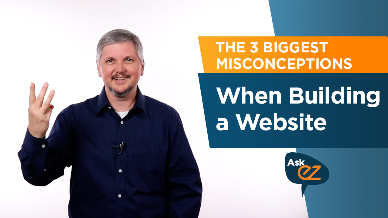 3 Biggest Misconceptions when Building a Website