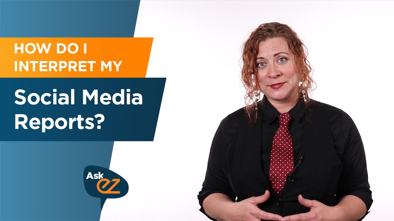 How do I interpret my social media reports?