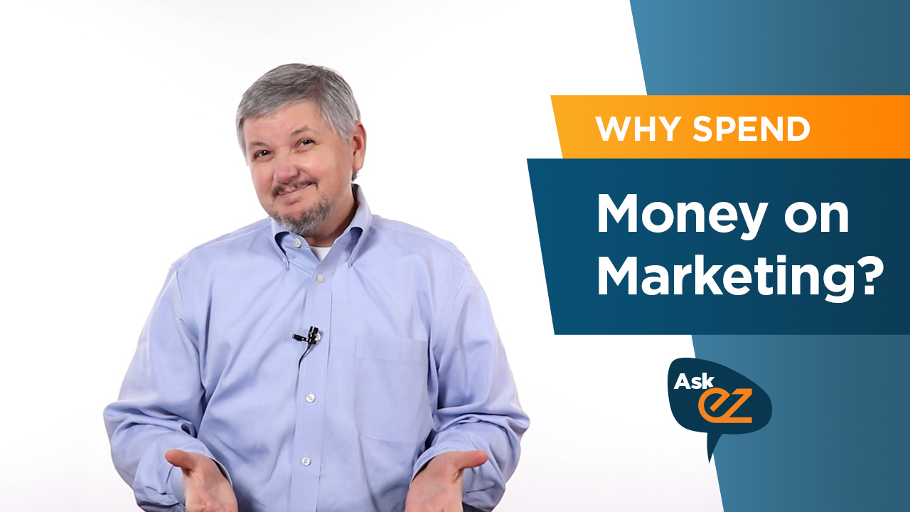 Why spend money on marketing?