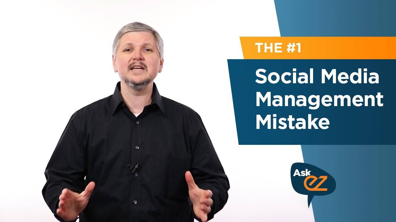 #1 social media management mistake